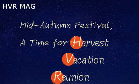 Mid Autumn Festival - A Time for Harvest, Vacation and Reunion | HVR MAG